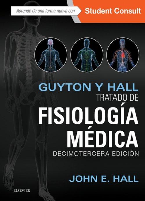 Tratado de Fisiología Médica de Guyton y Hall 13° Edición