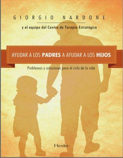 Ayudar a los padres a ayudar a los hijos (Nardone)