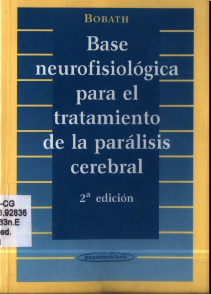 Base neurofisiologica para el tratamiento de la Paralisis cerebral (Bobath)
