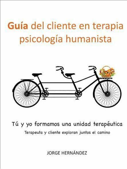 Guía del cliente en terapia Psicológica Humanista (Jorge Hernandez)