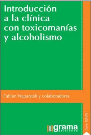 Introducción a la clínica con toxicomanías y alcoholismo (Naparstek)