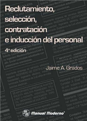 Reclutamiento, Seleccion, Contratacion e induccion del personal (Jaime Grados)