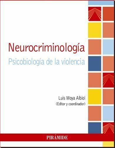 Neurocriminologia – Psicobiologia de la Violencia (Moya Albiol) PDF