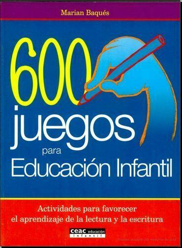 600 juegos para educacion infantil (Marian Baques) PDF