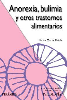 Anorexia, Bulimia y otros trastornos alimentarios (Raich) PDF