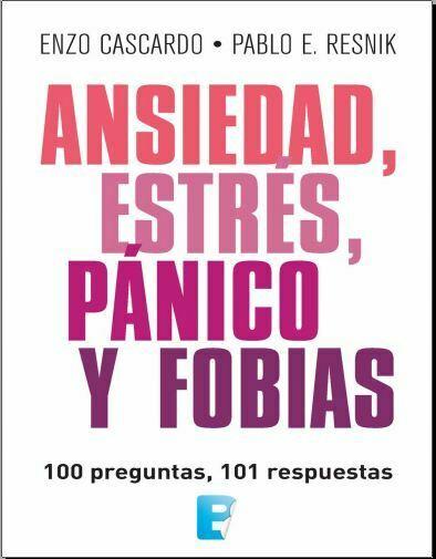 Ansiedad, estrés, pánico y fobias (Enzo Cascardo) PDF