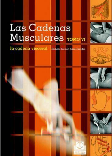 Las Cadenas Musculares Tomo 6 (La cadena visceral) Michele Busquet