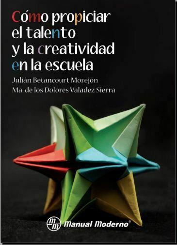 Cómo propiciar el talento y la creatividad en la escuela (Betancourt) PDF