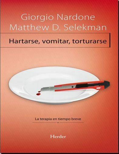 Hartarse, vomitar, torturarse (Giorgio Nardone) PDF