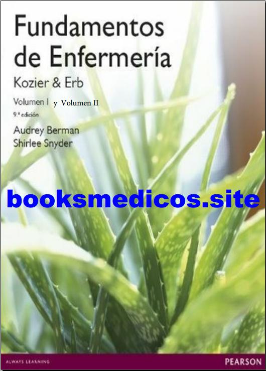 Fundamentos de enfermería (kozier y erb)volumen 1 y 2 (9°edición)